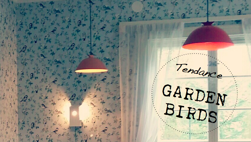 "Tendance scandinave & ""Garden birds"""
